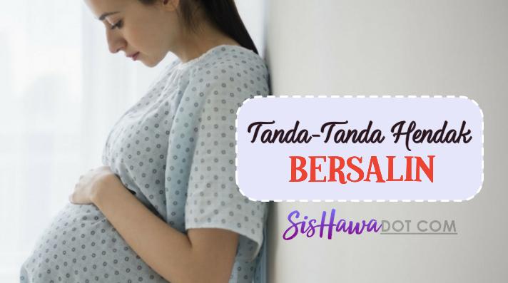 TANDA-TANDA HENDAK BERSALIN