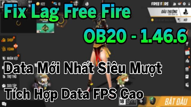 Fix Lag Free Fire OB20 - 1.46.6 Tích Hợp Data FPS CAO , File Data Mới Nhất Giảm Lag Cực Mượt | HQT LAG FREE FIRE