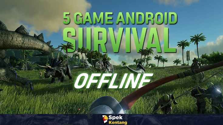 Game Survival Offline Terbaik di Android