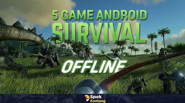 5 Game Survival Offline Terbaik di Android 2019 Seru Bikin Ketagihan