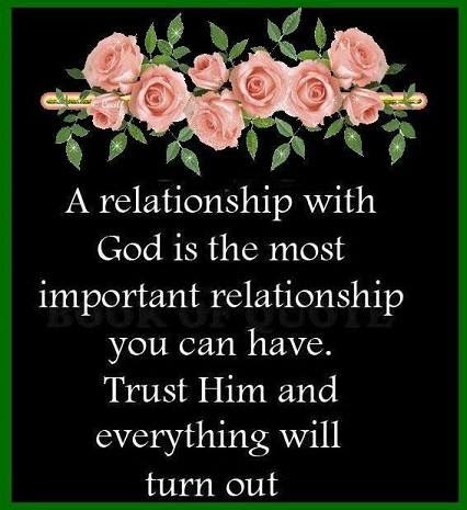 A relationship with God is the most important relationship you can have