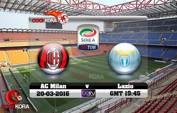 مشاهدة مباراة ميلان ولاتسيو اليوم 20-3-2016 في الدوري الإيطالي