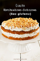 Ciasto marchewkowo-kokosowe (bez glutenu i laktozy)