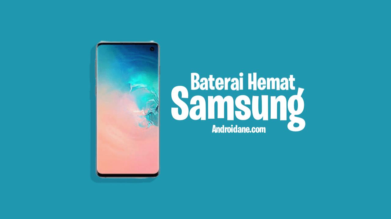 Trik Baterai Hemat ( Lama Habis ) Untuk Hp Samsung