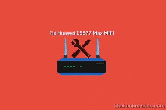 Mengatasi Huawei E5577 Max Keluhan Pengguna Error.png