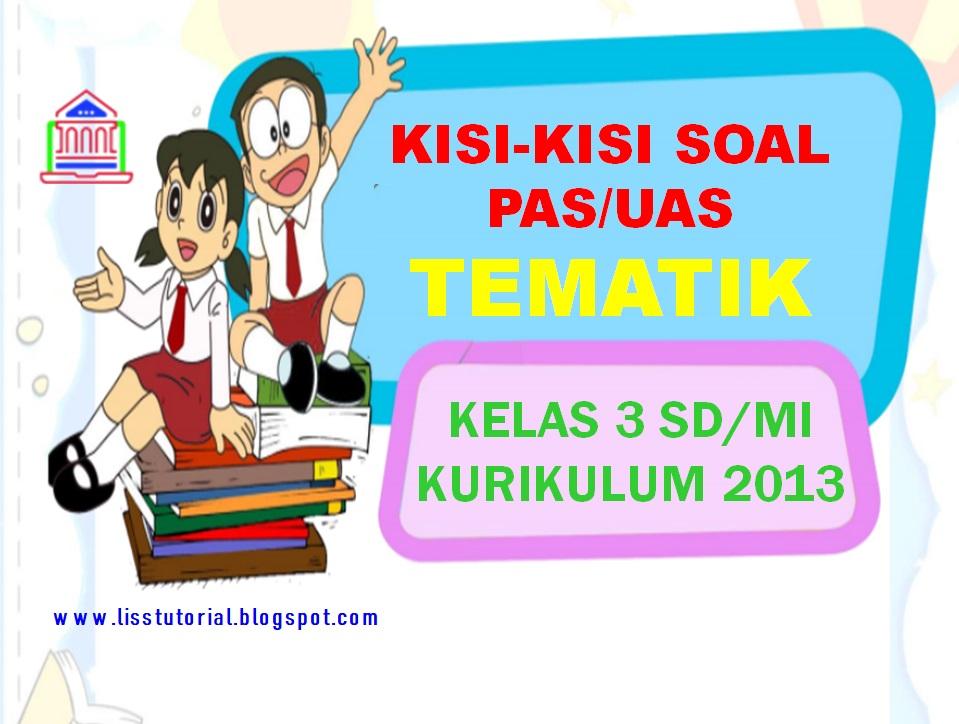 Kisi-kisi Soal PAS/UAS Tematik Kelas 3 SD/MI Semester 1