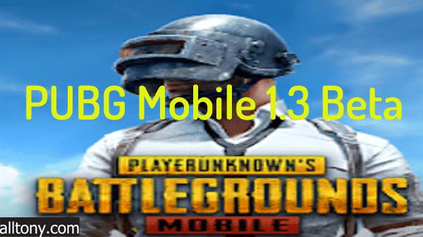 تحميل PUBG Mobile 1.3 Beta ببجي موبايل للأيفون والأندرويد التحديث الجديد