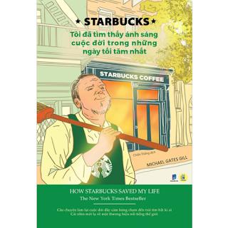 Starbucks - Tôi Đã Tìm Thấy Ánh Sáng Cuộc Đời Trong Những Ngày Tối Tăm Nhất ebook PDF-EPUB-AWZ3-PRC-MOBI