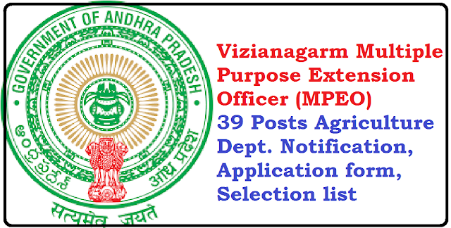 Vizianagarm MPEO 39 Posts Agriculture Dept. Notification, Application form, Selection list/2016/06/vizianagarm-mpeo-39-posts-agriculture-department-notification-application-form-selection-list.html