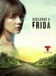 telenovela Buscando A Frida