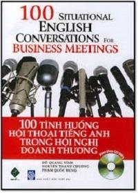 100 Tình Huống Hội Thoại Tiếng Anh Trong Hội Nghị Doanh Thương - Đỗ Quang Vĩnh