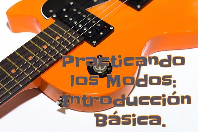 Practicando los Modos: Introducción General.