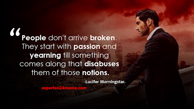 """""""People don't arrive broken. They start with passion and yearning till something comes along that disabuses them of those notions."""""""