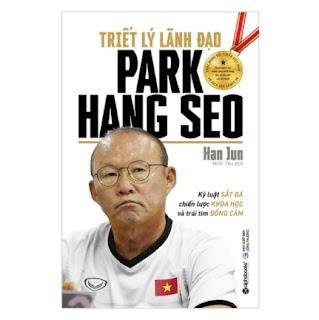 Triết Lý Lãnh Đạo Park Hang Seo ebook PDF EPUB AWZ3 PRC MOBI