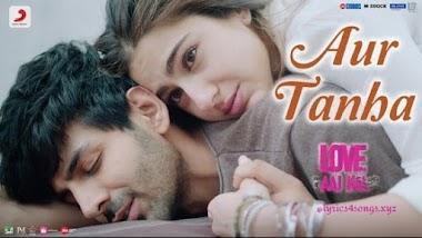 और तन्हा AUR TANHA LYRICS – Love Aaj Kal