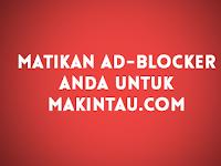 Suka Artikel Kami? Tolong Matikan AdBlock Anda Untuk Makintau