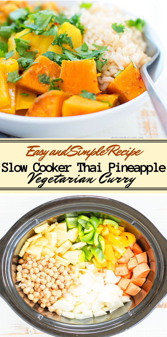 Slow Cooker Thai Pineapple Vegetarian Curry #dinnerrecipe #food #amazingrecipe #easyrecipe