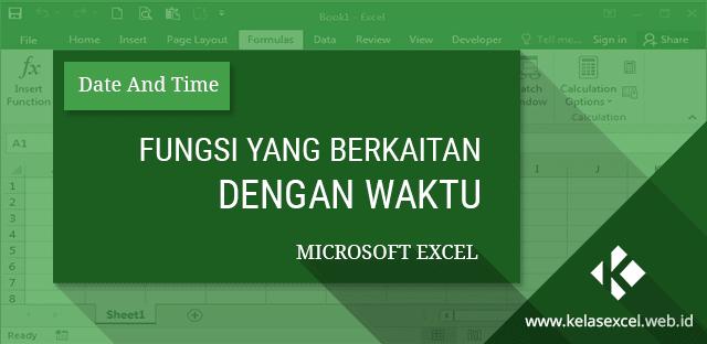 6 Fungsi Excel Dasar Yang Berkaitan Dengan Rumus Waktu