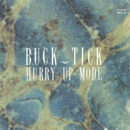 BUCK-TICK – HURRY UP MODE [FLAC + MP3 320 / CD] [1987.04.01]