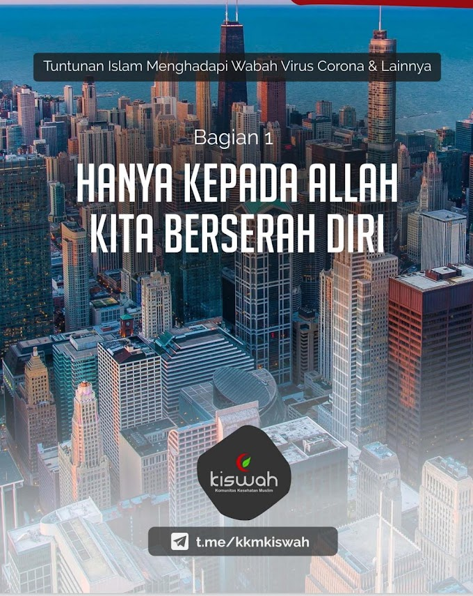 Tuntunan Islam, Bagaimana Menghadapi Wabah CoViD-19 dan Lainnya?