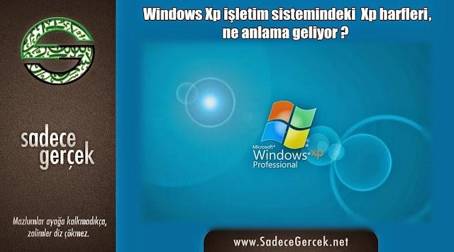 Windows XP işletim sistemindeki, XP harfleri ne anlama geliyor?