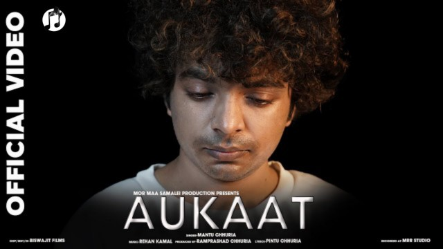 Aukaat Lyrics-Mantu Chhuria