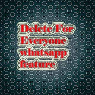 Delete for everyone features start on whatsapp how to use ?