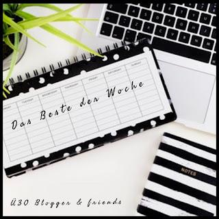 blogparade: Das Beste .... - ü30Blogger & Friends
