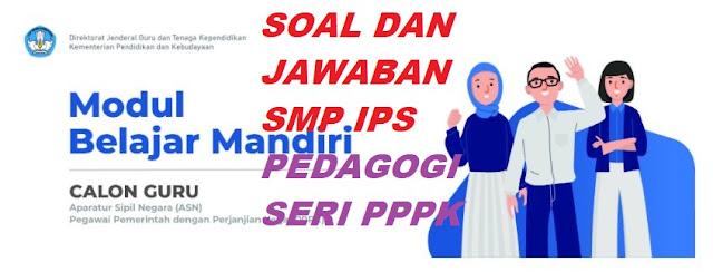 Soal Beserta Jawaban Pedagogi IPS SMP Guru Belajar Sesi ASN PPPK