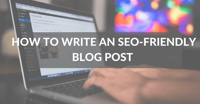 How to Write SEO-Friendly Blog Posts 7 Steps