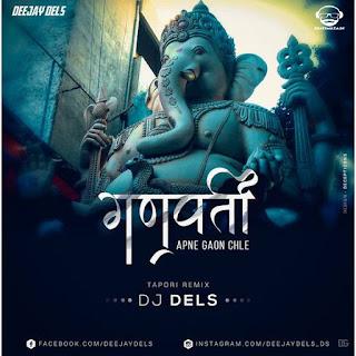 Ganpati Apne Gaon Chale (Dels Tapori Style) - DJ DELS
