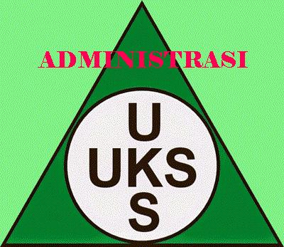 Administrasi UKS (Usaha Kesehatan Sekolah)