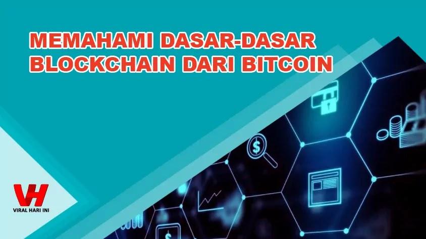 Memahami Dasar Dasar Blockchain dari Bitcoin