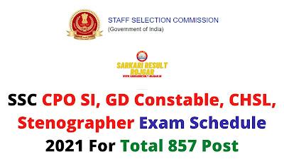 SSC CPO SI, GD Constable, CHSL, Stenographer Exam Schedule 2021