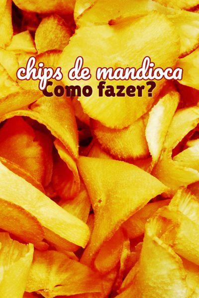 Como fazer chips de mandioca ou aipim