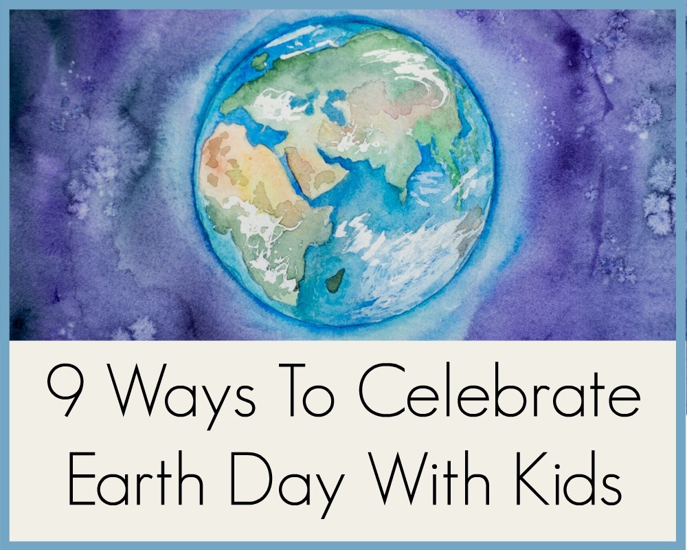 9 Ways To Celebrate Earth Day With Kids