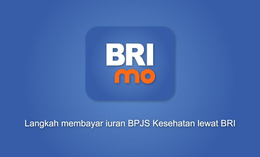 Langkah Membayar Iuran BPJS Kesehatan Lewat BRI