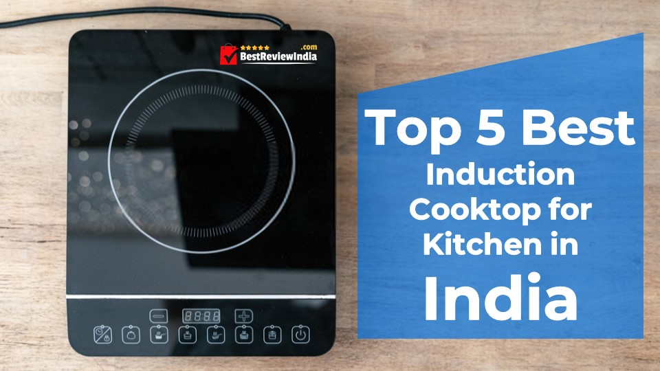 Top 5 Best Induction Cooktop for Kitchen in India