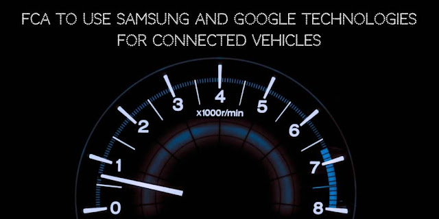 FCA to use Samsung and Google Technologies for Connected Vehicles