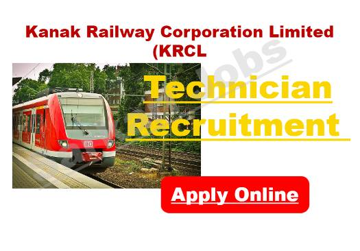 Technician Recruitment in Kanak Railway Corporation Limited (KRCL)