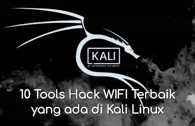 10 Tools Hack WIFI Terbaik yang ada di Kali Linux