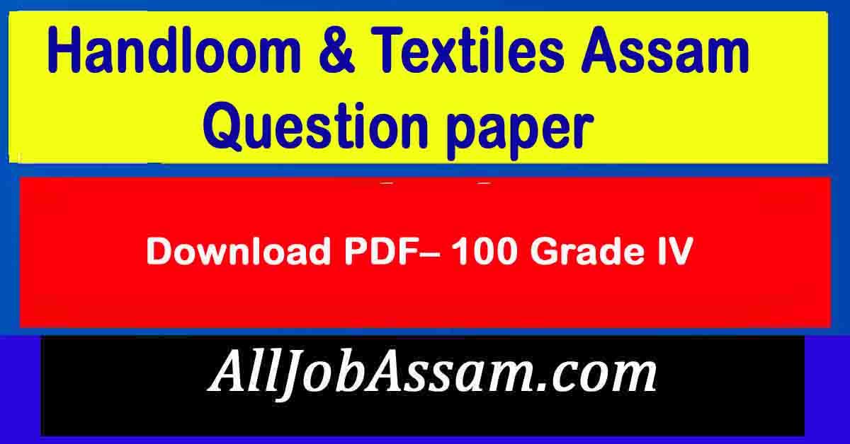 Handloom & Textiles Assam Question paper