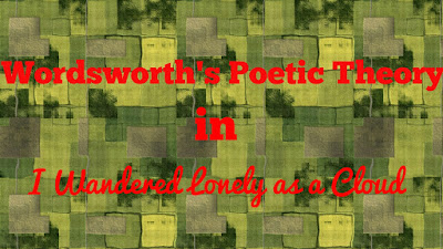 "Wordsworth's poetic theory in ""I  Wandered  Lonely  as  a  Cloud"""