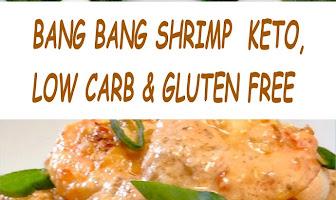 BANG BANG SHRIMP  KETO, LOW CARB & GLUTEN FREE