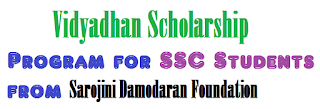VIDYADHAN SCHOLARSHIP PROGRAM FOR SSC STUDENTS( Sarojini Damodaran Foundation )
