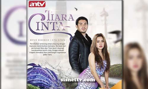 Sinopsis Tiara Cinta ANTV Episode 1 - Tamat