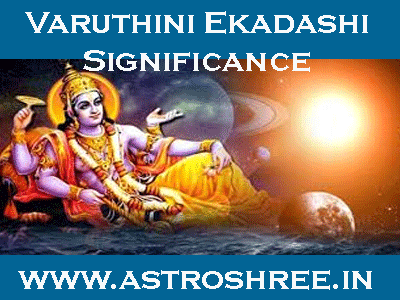 Varuthini Ekadashi  significance, steps to perform the pooja and fast, Benefits of doing gyaras fast as per astrology.
