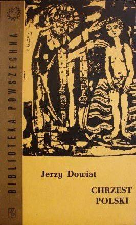 Znalezione obrazy dla zapytania Jerzy Dowiat Chrzest Polski 1962