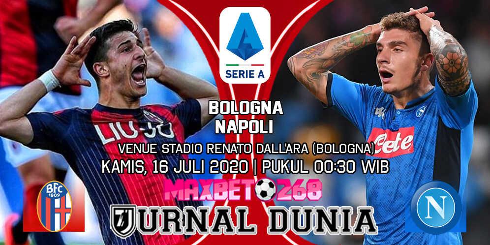 Prediksi Bologna vs Napoli 16 Juli 2020 Pukul 00:30 WIB