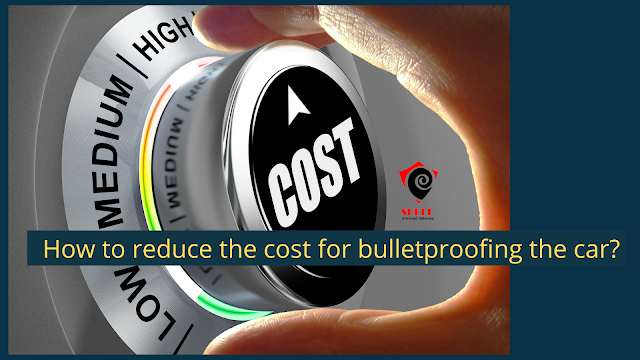 Tips to reduce the cost of bulletproof cars